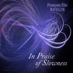 François Elie ROULIN - In Praise of Slowness