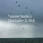 Christophe ZURFLUH - Crossing Borders