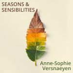 Anne-Sophie Versnaeyen - Seasons & Sensibilities
