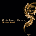 Nicolas Rezaï - Central Asian Rhapsody