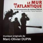 The Atlantic Wall - Original score by Marc-Olivier DUPIN