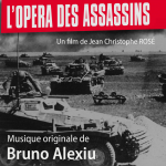 Mussolini Hitler, the Assassins Opera - Original score by Bruno ALEXIU