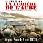 The Light of Dawn - 6 June 1944 - Original score by  Bruno ALEXIU