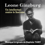 Leone Ginzburg, un intellectuel contre le fascisme - Original score by Baptiste THIRY