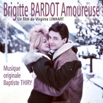 Brigitte Bardot Amoureuse - Original score by Baptiste THIRY