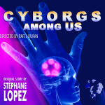 Cyborgs Among Us - Original score by Stéphane Lopez
