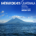 Héritages Guatemala - Original score by Grégory COTTI