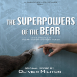 The Superpowers of the Bear - Original score by Olivier MILITON