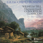 G. Rossini, Music from Rossini's Wilhelm Tell Arranged for Harmony Orchestra by Wenzel Sedlak