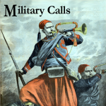 Military Bugle Calls.Important notice : some works included in this album are not in the public domain. Please click on the © icon on the to the right  of each track to find the original publisher.