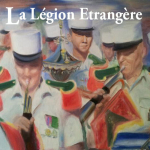 The Foreign Legion. Important notice : some works included in this album are not in the public domain. Please click on the © icon on the to the right  of each track to find the original publisher.